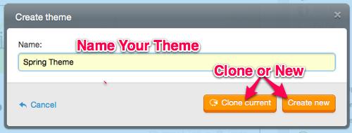Aquí puede colocar un nombre a su tema personalizado, clonarlo o comenzar con la configuración predeterminada