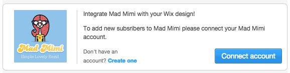 Click 'connect account' to connect your Mad Mimi account to your Wix Email Newsletter App