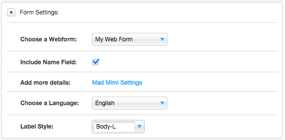 "Customize the form settings for your Mad Mimi web form, and customize the text settings for the labels. Click on ""Mad Mimi Settings"" to access your actual Mad Mimi web form settings, right from Wix."